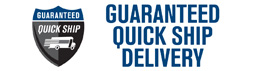 Learn more about our QUICKship Guarantee